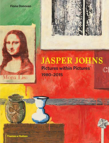 Jasper Johns: Pictures Within Pictures 1980–2015